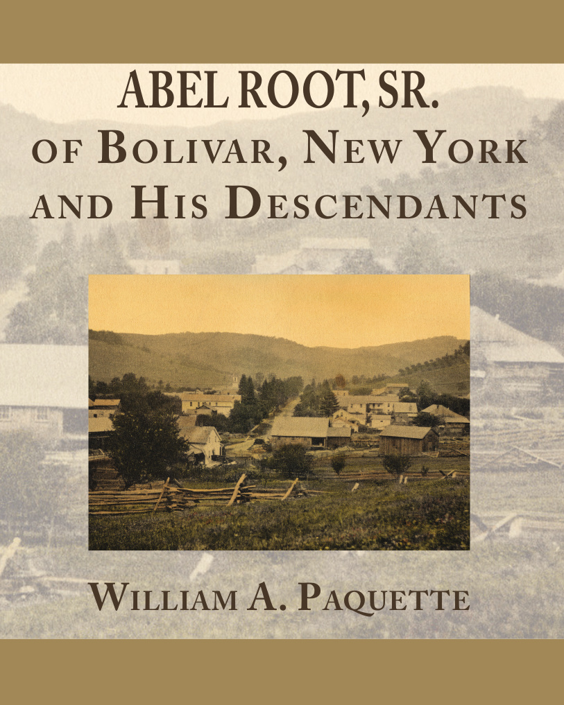 Abel Root Sr. And His Descendants Of Bolivar New York -Paperback